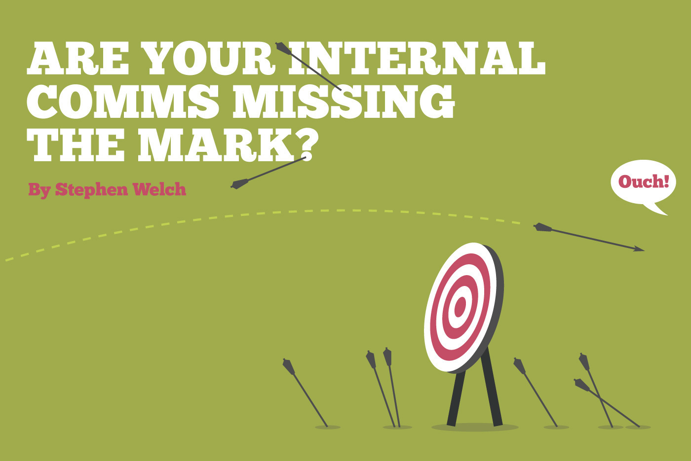 Arrows missing a dart board, with the text, 'Are your internal comms missing the mark? by Stephen Welch'