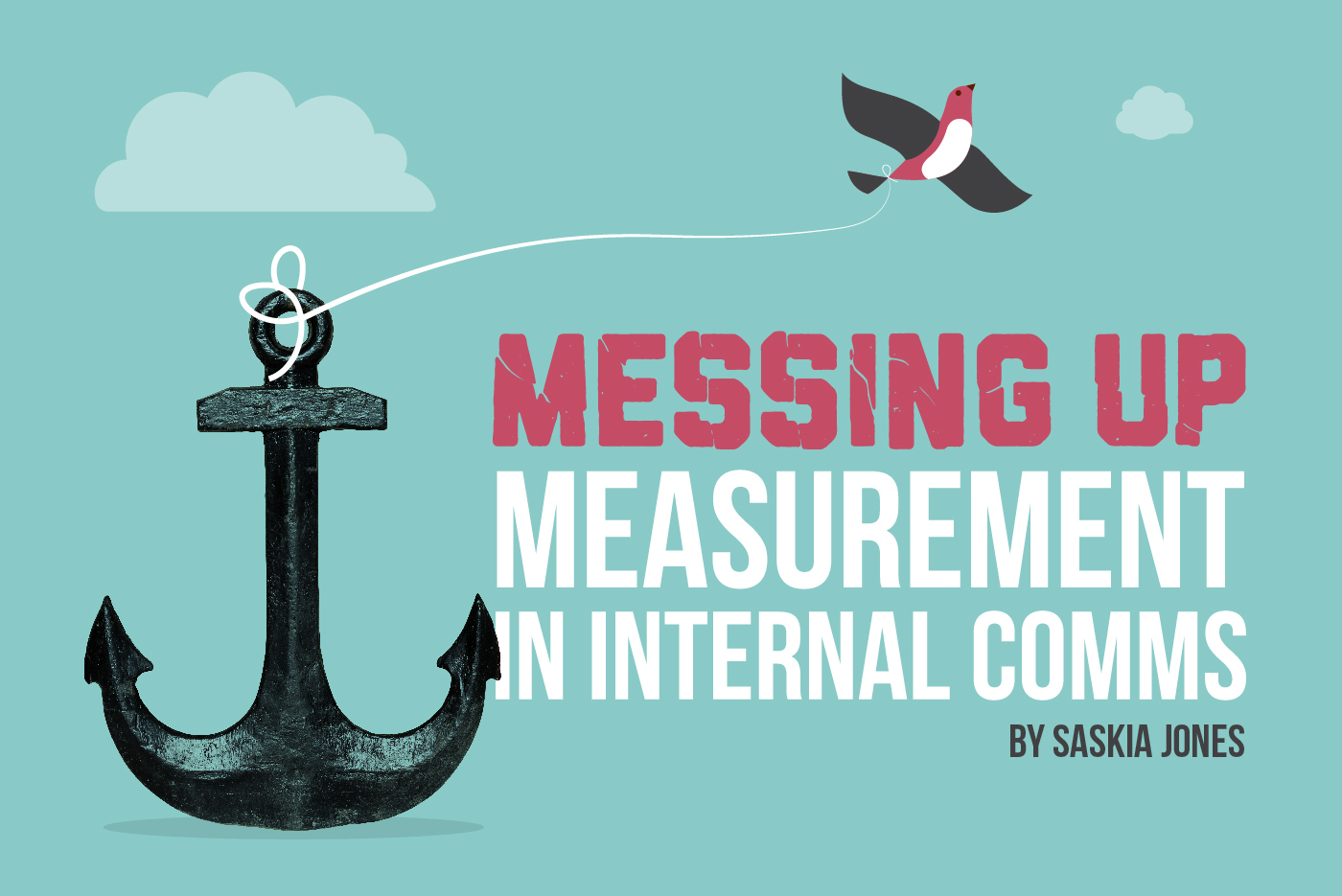 An image of a bird tied to an anchor combined with the text, 'Messing up measurement in internal comms'