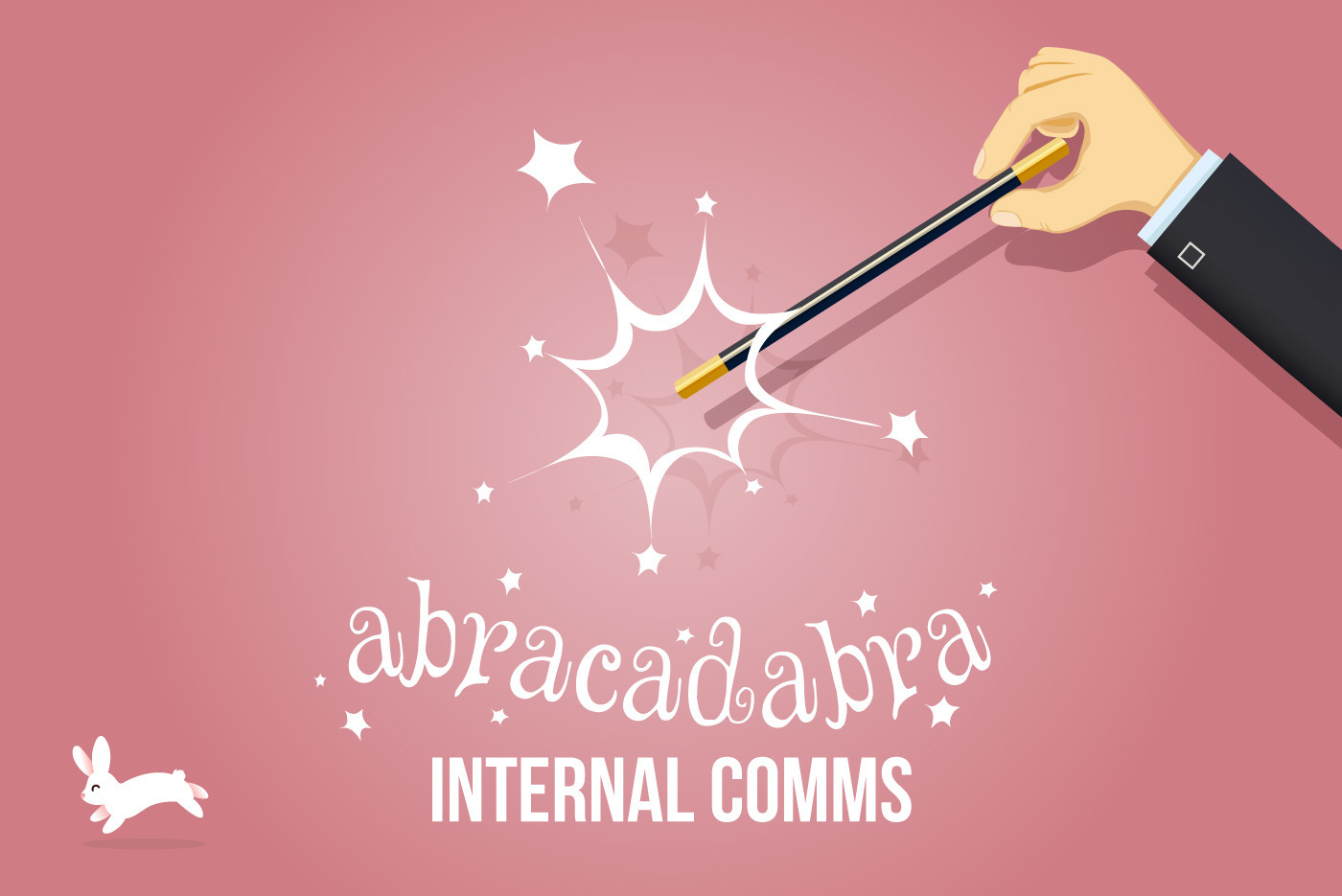 A magician with a magic comms wand accompanied by the text 'Adbracadabra internal comms', implying that internal comms teams all come equipped with a magic wand