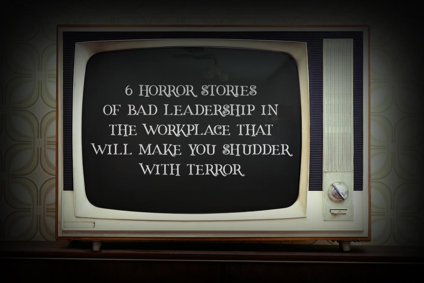 Leadership Horror Stories article header