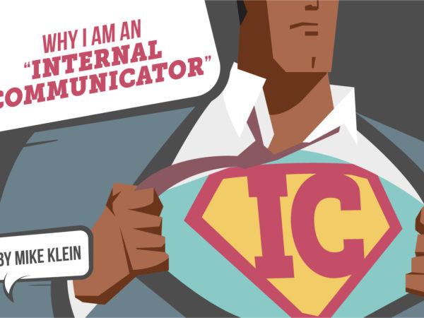"""An IC superhero revealing logo on chest with the caption """"Why I am an internal communicator"""", to motivate internal communicators"""