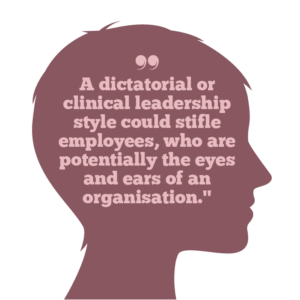 Why vulnerable leadership matters to building trust Quote 3: A dictatorial or clinical leadership style could stifle employees, who are potentially the eyes and ears of an organisation