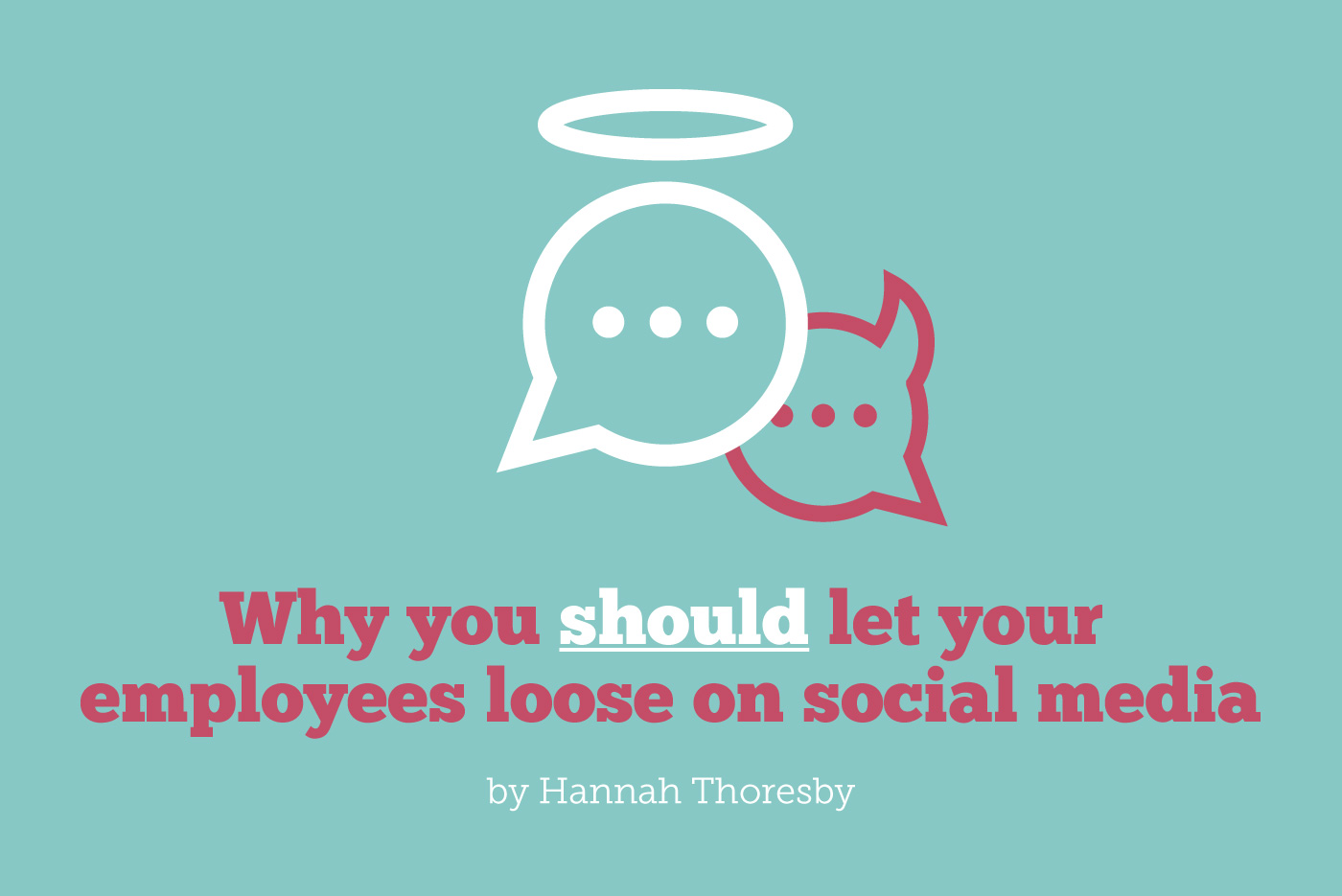 Why you should embrace employee advocacy on social media by Hannah Thoresby