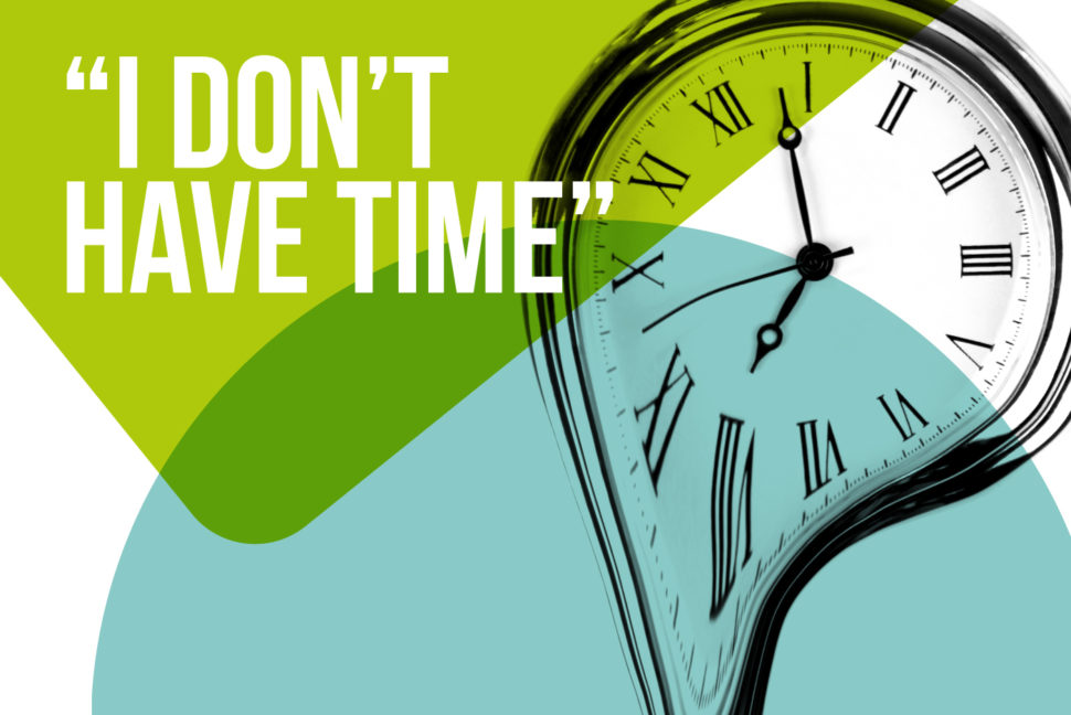 'But I don't have time': how to find the time to do more in the era of constant change