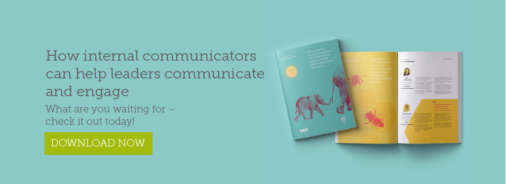 How internal communicators can help leaders communicate and engage. what are you waiting for – check it out today and download your copy.