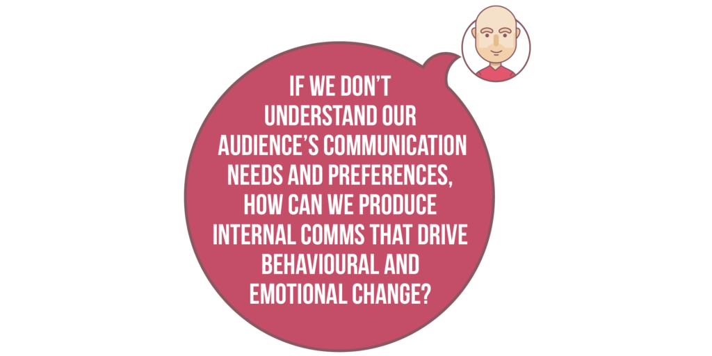 Diversity and inclusion: If we don't understand our audience's communication needs and preferences, how can we produce internal comms that drive behavioural and emotional change?